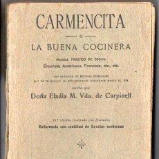 Libros antiguos: CARMENCITA LA BUENA COCINERA (1924). Lote 57041287
