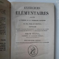 Libros antiguos: GRAMÁTICA FRANCESA. EXERCICES ÉLÉMENTAIRES ADAPTÉS A L'ABRÉGÉ... NOËL CHAPSAL. PARIS, 1873. Lote 57048900