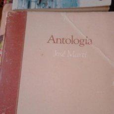 Libros antiguos: ANTOLOGÍA. JOSÉ MARTÍ. Lote 57050601
