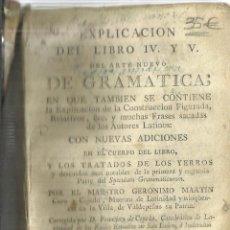 Libros antiguos: EXPLICACIÓN DEL LIBRO IV Y V. DEL ARTE NUEVO DE GRAMÁTICA.GERONIMO MARTIN. VIUDA DE J. GARCIA.MADRID. Lote 57059672