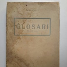 Libros antiguos: XARAU (PSEUD. SANTIAGO RUSIÑOL). GLOSARI. PRIMERA SERIE. ANTONI LÓPEZ, EDITOR. BARCELONA.. Lote 57067782