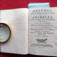 Libros antiguos: DEFENSA DE LA DECLARACION DE LA ASAMBLEA DEL CLERO DE FRANCIA. FCO. MARTINEZ MOLES. TOMO VI, 1771. Lote 57073592