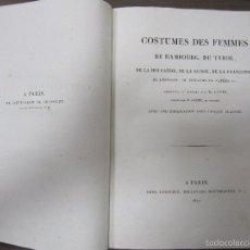 Libros antiguos: COSTUMES DES FEMMES DE DIVERS PAYS. 1827. ILUSTRADO. 100 GRABADOS. PIEL. PERFECTO ESTADO. 33X24,3 CM. Lote 57103253