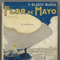 Libros antiguos: FLOR DE MAYO. VICENTE BLASCO IBÁÑEZ. 1923. Lote 57104701