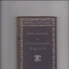 Libri antichi: LA ESCUELA LABORATORIO DALTON - EDICIONES LA LECTURA - CIENCIA / EDUCACIÓN. Lote 57106072