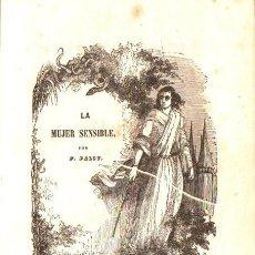 Libros antiguos: F. PALOU : LA MUJER SENSIBLE O DEFENSA DE SU SEXO (SANTA COLOMA EDITOR, 1854) MUY ILUSTRADO. Lote 57155481