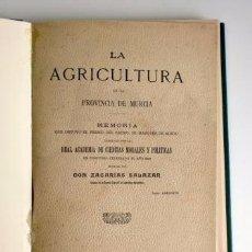 Libros antiguos: LIBRO LA AGRICULTURA EN LA PROVINCIA DE MURCIA. 1911. Lote 57166651
