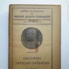 Libros antiguos: JACINT VERDAGUER. DISCURSOS, ARTICLES, PRÒLECHS. (PRÒLEGS). ILUSTRACIÓ CATALANA. OBRES COMPLETES, 26. Lote 57168085