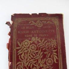 Libros antiguos: L- 2958. LES BELLES ANNES DE MARIE ANTONIETTE REINE DE FRANCE. 1890.. Lote 57178384