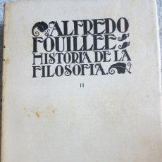 Libros antiguos: HISTORIA GENERAL DE LA FILOSOFIA TOMO 2 ALFREDO FOUILLÉE AÑO 1933. Lote 57181736