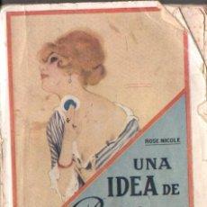 Libros antiguos: ROSE NICOLE : UNA IDEA DE PARISIENSE POR PÁGINA (C. 1918) 500 CONSEJOS DE BELLEZA Y ELEGANCIA. Lote 57187953