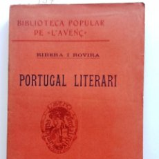 Libros antiguos: PORTUGAL LITERARI. 1912. RIBERA I ROVIRA. NUMS 127/8. BIBLIOTECA POPULAR L'AVENÇ. Lote 53842225