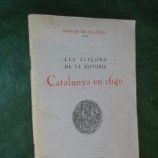 Libros antiguos: LES LLIÇONS DE LA HISTORIA, CATALUNYA EN 1640, DE FERRAN DE SAGARRA. Lote 57252409