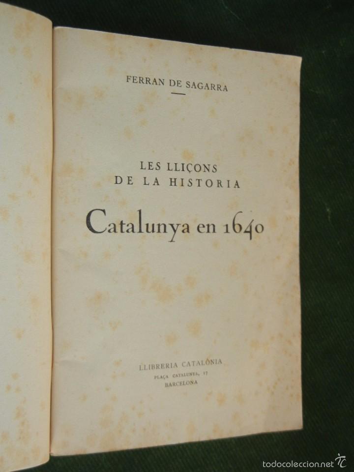Libros antiguos: LES LLIÇONS DE LA HISTORIA, CATALUNYA EN 1640, DE FERRAN DE SAGARRA - Foto 2 - 57252409