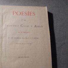 Libros antiguos: FRANCISCO CASAS Y AMIGÓ - POESIES D'EN . AB UN PRÒLECH D' EN MARIAN AGUILÓ Y FUSTER 1899 BARCELONA . Lote 57253204