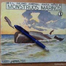 Libros antiguos: EL REINO ANIMAL PARA NIÑOS, MONSTRUOS MARINOS, RAMON SOPENA . . Lote 57255711