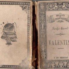 Libros antiguos: JORGE SAND : VALENTINA (COSMOS EDITORIAL, 1887) VERSIÓN CASTELLANA DE EUGENIO DE OCHOA. Lote 57258015