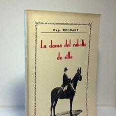 Libros antiguos: LA DOMA DEL CABALLO DE SILLA. (BEUDANT) M., 1931. 1ª EDICIÓN . Lote 57269519