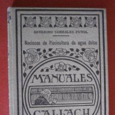 Libros antiguos: NOCIONES DE PISCICULTURA DE AGUA DULCE PARA USO DE LOS ALUMNOS DE LAS ESCUELAS NACIONALES. S. CORRAL. Lote 71862001