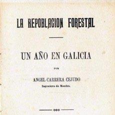 Libros antiguos: LA REPOBLACIÓN FORESTAL. UN AÑO EN GALICIA ( 1920 ) CARRERA CEJUDO (MONTES PÚBLICOS GALLEG. BOSQUES. Lote 57272277