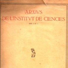 Libros antiguos: ARXIUS INSTITUT DE CIÉNCIES ANY 1 NÚM. 1 - INSTITUT D'ESTUDIS CATALANS, 1911. Lote 57274430