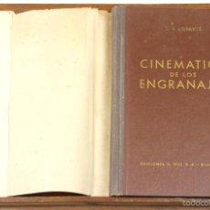 Libros antiguos: 7597 - CINEMATICA DE LOS ENGRANAJES. F. LOYARTE URRUTIÈHÈTY. EDIC. G. GILI. 1952.. Lote 57299512