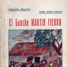 Libros antiguos: JOSÉ HERNÁNDEZ : EL GAUCHO MARTÍN FIERRO (BAUZÁ, C. 1930). Lote 57305814