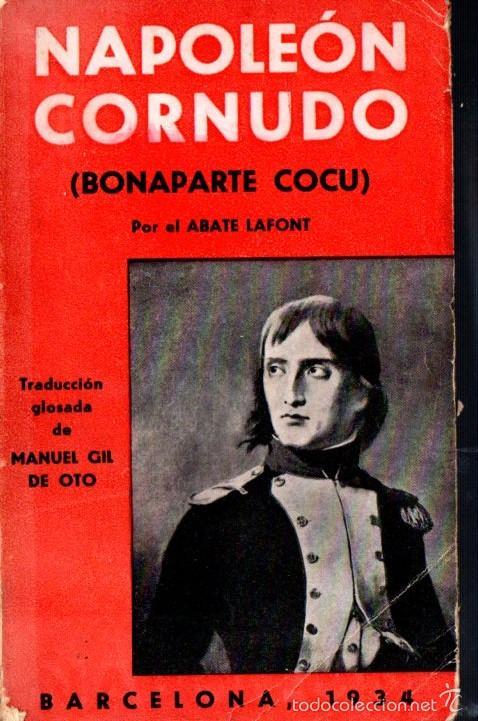 ABATE LAFONT : NAPOLEÓN CORNUDO (1934) (Libros Antiguos, Raros y Curiosos - Historia - Otros)