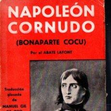 Libros antiguos: ABATE LAFONT : NAPOLEÓN CORNUDO (1934). Lote 57308339