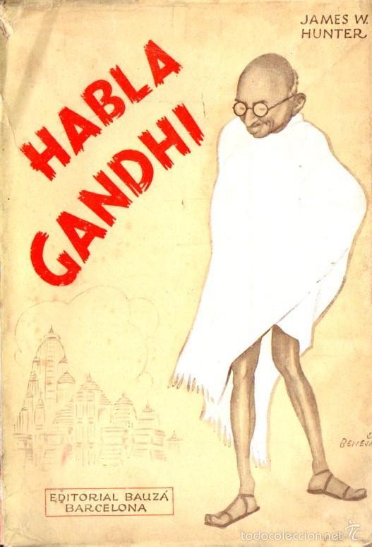 HABLA GANDHI : LA INDIA QUE YO QUIERO (BAUZÁ, 1930) (Libros Antiguos, Raros y Curiosos - Pensamiento - Otros)