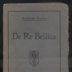 Libros antiguos: DE RE BELICA. GUERRA, ARMANDO. A-GUE-1904. Lote 57309492