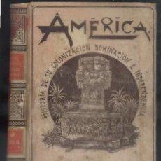 Libros antiguos: AMERICA. HISTORIA DE SU COLONIZACION, DOMINACION E INDEPENDENCIA, TOMO III. COROLEU, JOSE. . Lote 57309953