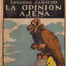 Libros antiguos: EDUARDO ZAMACOIS : LA OPINIÓN AJENA (RENACIMIENTO, C.1930). Lote 57324541