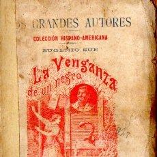 Libros antiguos: EUGENIO SUE : LA VENGANZA DE UN NEGRO (HISPANO AMERICANA, 1894). Lote 57324705