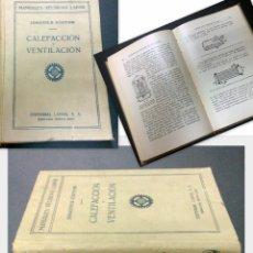 Libros antiguos: AÑO 1930.- CALEFACCIÓN Y VENTILACIÓN,- POR JOHANNES KORTING .MANUALES TÉCNICOS LABOR. Lote 30073997