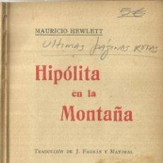 Libros antiguos: HIPÓLITA EN LA MONTAÑA. MAURICIO HEWELTT. E. DOMENECH EDITOR. BARCELONA. 1913. Lote 57340505