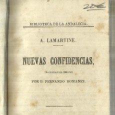 Libros antiguos: NUEVAS CONFIDENCIAS. A. LAMARTINE. TIPOGRAFÍA LA ANDALUCÍA. SEVILLA. 1862. Lote 57340669