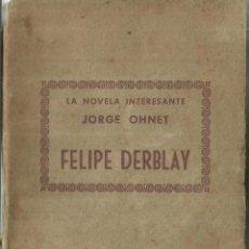 Libros antiguos: FELIPE DERBLAY. JORGE OHENET. EDITORIAL B. BAUZÁ. BARCELONA. . Lote 57340722