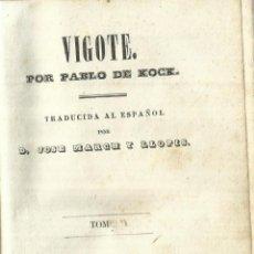 Libros antiguos: VIGOTE. PABLO DE KOCK. IMPRENTA DE C. Y J. MAYOL. BARCELONA. 1842. Lote 57340767