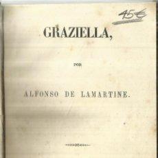 Libros antiguos: GRAZIEL. ALFONSO DE LAMARTINE. ESTABLECIMIENTO MELLADO. MADRID. 1853. Lote 57340848