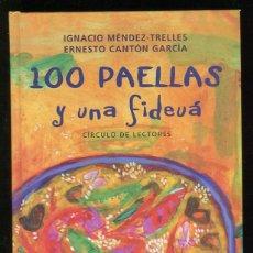 Libros antiguos: 100 PAELLAS Y UNA FIDEUA IGNACIO MENDEZ-TRELLES; ERNESTO CANTON. Lote 113157502