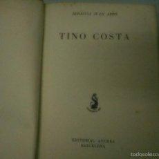 Livres anciens: TINO COSTA. SEBASTIA JUAN ARBÓ. EDITORIAL ANCORA BARCELONA. Lote 57367662