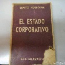 Libros antiguos: BENITO MUSSOLINI, EL ESTADO CORPORATIVO. U.S.I SALAMANCA SEGUNDA EDICION. Lote 57367717