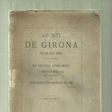 Libros antiguos: 2289.-LO SITI DE GIRONA EN LO ANY 1809-RELACIO HISTORICA FETA PER VICTOR GEBHARDT. Lote 57368375