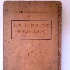 Libros antiguos: LA FIRA DE NEUILLY. G. MARTINEZ SIERRA. TRADUCCIÓ SANTIAGO RUSIÑOL. SENSACION FREVOLES DE PARÍS. Lote 57375348