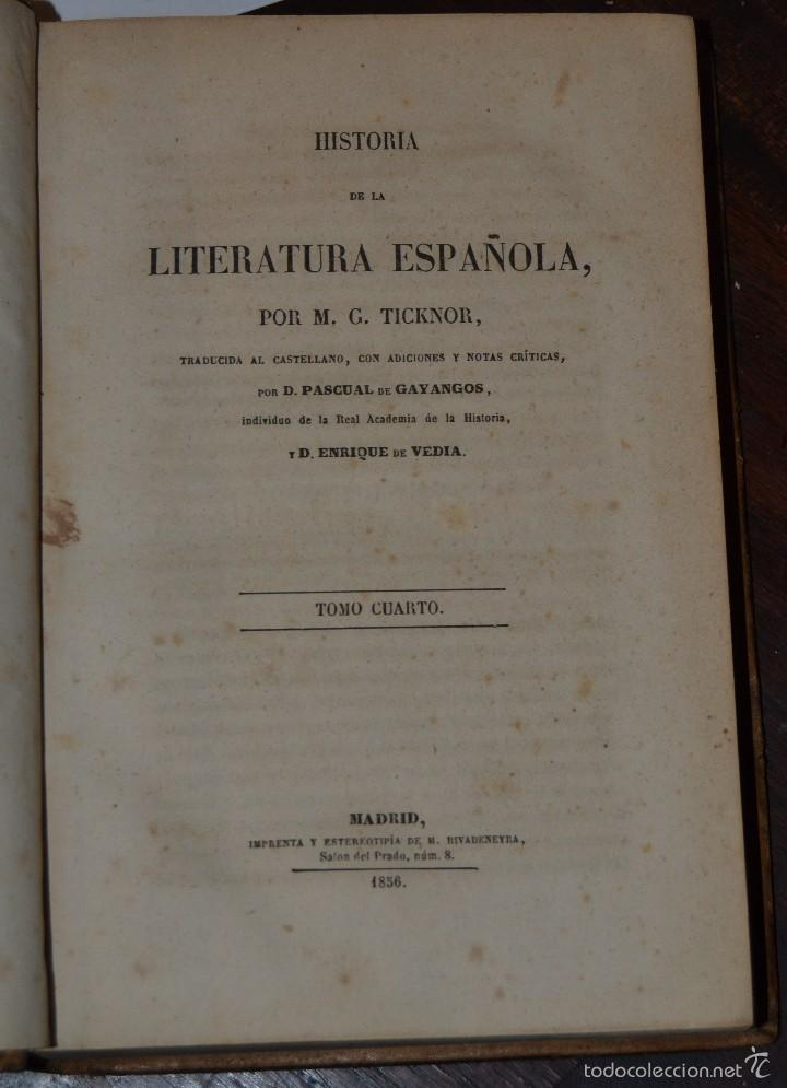 Libros antiguos: Historia de la Literatura Española - Tomo IV - M. G. Ticknor - Madrid 1856. PASTA ESPAÑOLA MUY BUENA - Foto 4 - 57391034