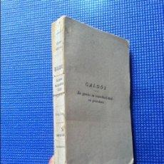Libros antiguos: GALDOS SU GENIO SU ESPIRITUALIDAD SU GRANDEZA GUILLERMO DENDARIENA 1922. Lote 57411172