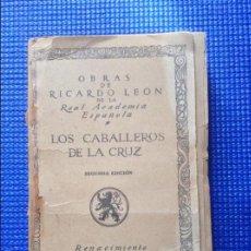 Libros antiguos: LOS CABALLEROS DE LA CRUZ RICARDO LEON 1917. Lote 57411382