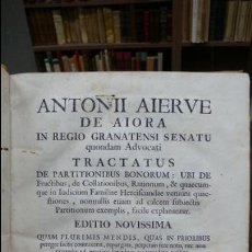 Libros antiguos: TRACTATUS DE PARTITIONIBUS BONORUM: UBI DE FRUCTIBUS… ANTONII AIERVE DE AIORA. 1766.. Lote 57437941