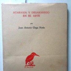 Libros antiguos: ATARAXIA Y DESASOSIEGO EN EL ARTE. 1958. JUAN ANTONIO GAYA NUÑO.. Lote 57451823